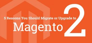 REASONS FOR MIGRATION FROM MAGENTO 1 TO MAGENTO 2