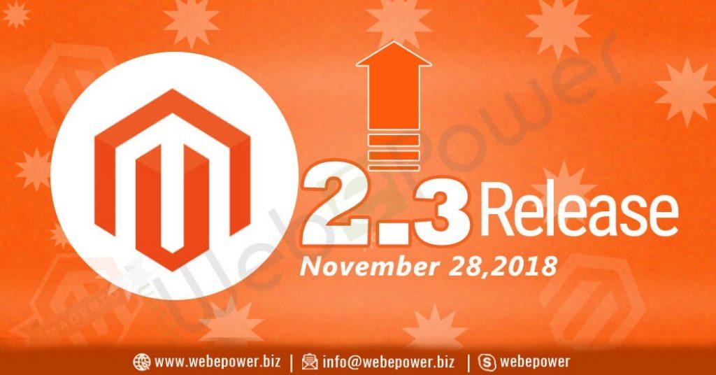 Latest version of Magento- Magento 2 3 Updates- Webepower