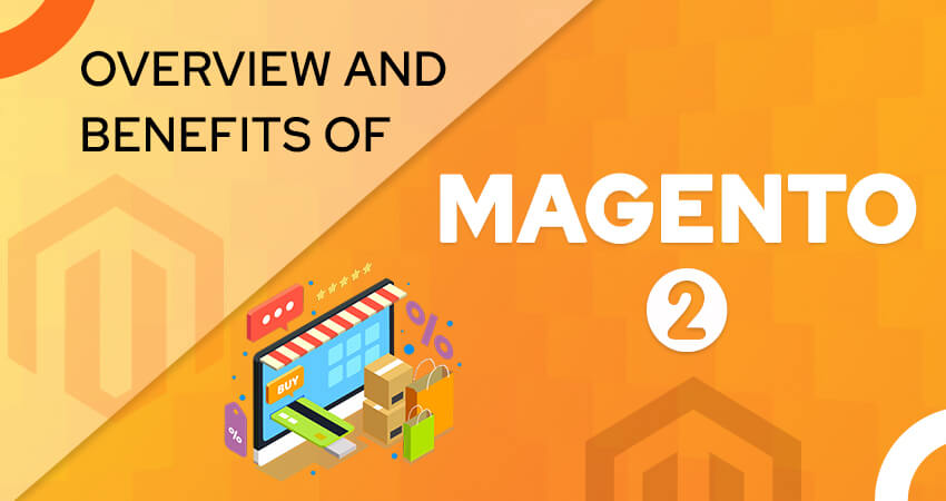 benefits of Magento 2